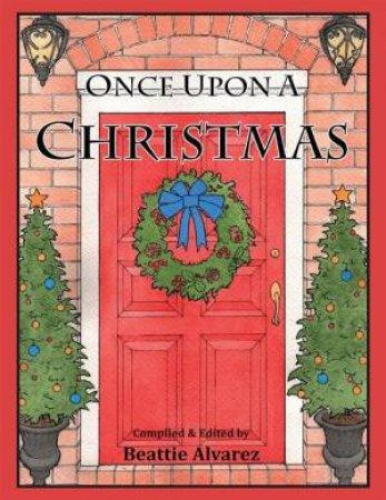 Once Upon A Christmas by Beattie Alvarez