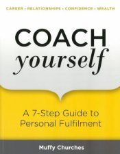 Coach Yourself A 7Step Guide To Personal Fulfilment