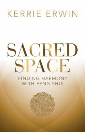 Sacred Space: Finding Harmony With Feng Shui