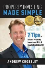 Property Investing Made Simple by Andrew Crossley