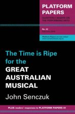 The Time is Ripe for the Great Australian Musical by John Senczuk