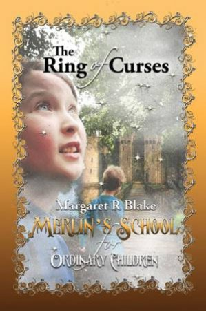 Merlin's School for Ordinary Children: The Ring of Curses