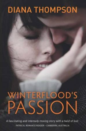 Winterflood's Passion by Diana Thompson