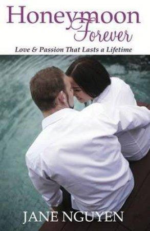 Honeymoon Forever by Jane Nguyen
