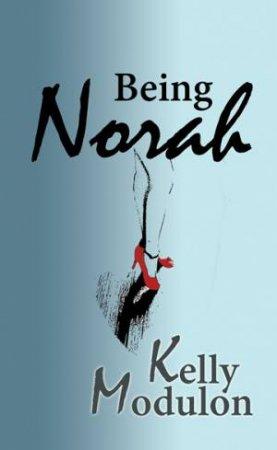 Being Norah by Kelly Modulon
