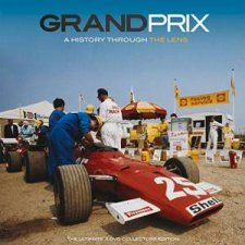 Grand Prix - A History Through The Lens by Bruce Vigar