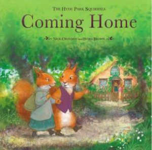 Hyde Park Squirrels: Coming Home by Nick Croydon