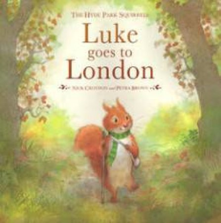 Hyde Park Squirrels: Luke Goes To London by Nick Croydon
