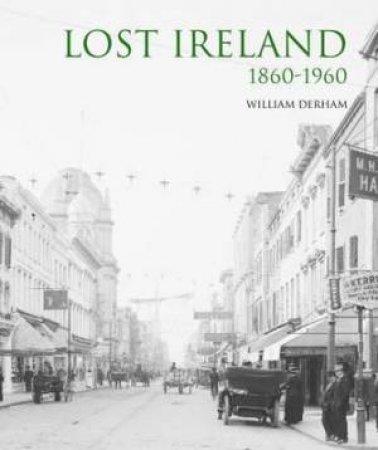 Lost Ireland 1860-1960