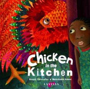 Chicken in the Kitchen by Nnedi Okorafor & Mehrdokht Amini