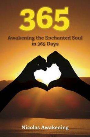 365: Awakening the Enchanted Soul In 365 Days