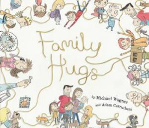 Family Hugs by Michael Wagner & Adam Carruthers
