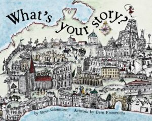 What's Your Story? by Rose Giannone & Bern Emmerichs