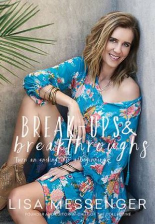 Break-ups & Breakthroughs by Lisa Messenger