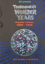 Toowoombas Wonder Years 1960  1975