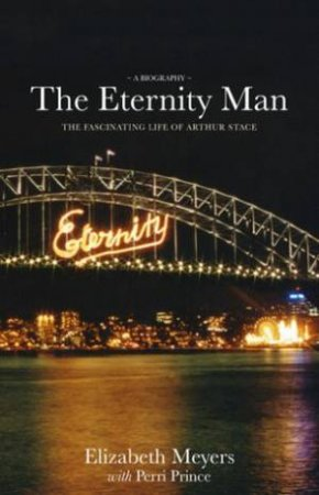 Eternity Man: The Fascinating Life of Arthur Stace