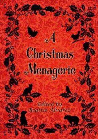 A Christmas Menagerie by Beattie Alvarez