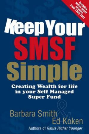 Keep Your SMSF Simple by Barbara Smith and Ed Koken