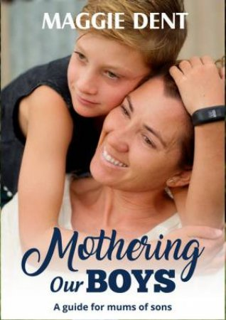 Mothering Our Boys by Maggie Dent