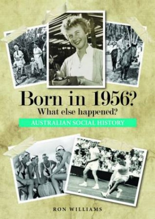 Born In 1956?: What Else Happened? by Ron Williams