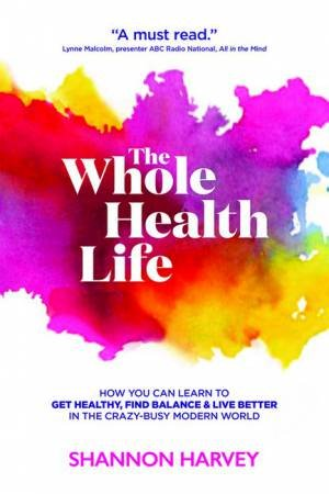 Whole Health Life by Shannon Harvey