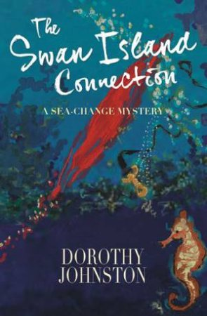 The Swan Island Connection by Dorothy Johnston