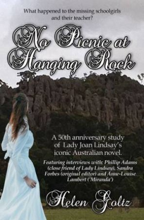 No Picnic At Hanging Rock by Helen Goltz