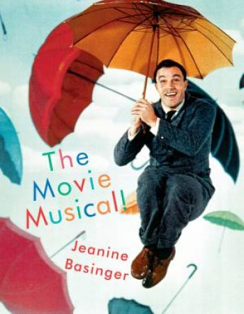 The Movie Musical! by Jeanine Basinger