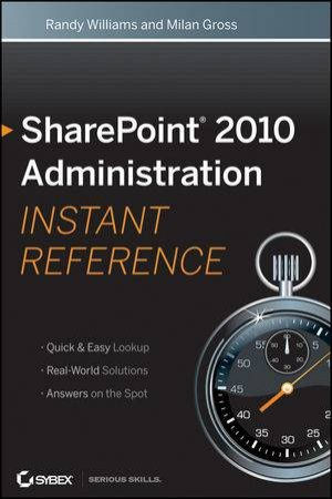 Sharepoint 2010 Administration Instant Reference by Randy Williams & Milan Gross