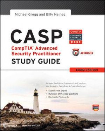 Casp: Comptia Advanced Security Practitioner Study Guide (Exam Cas-001) by Michael Gregg &  Billy Haines
