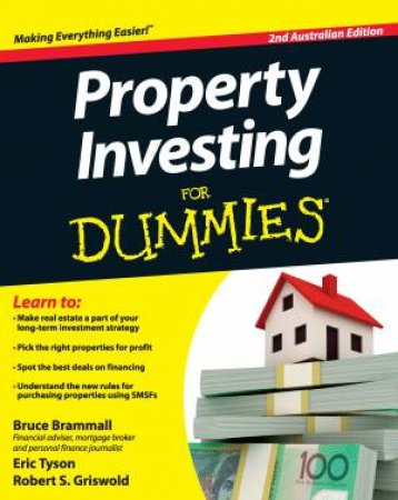 Property Investing for Dummies (Second Australian Edition) by Bruce Brammall & Eric Tyson & Robert S. Griswold