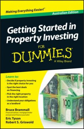 Getting Started In Property Investing For Dummies (Australian Edition) by Bruce Brammall & Eric Tyson & Robert Griswold
