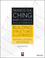 Building Structures Illustrated Patterns Systems and Design 2nd Edition