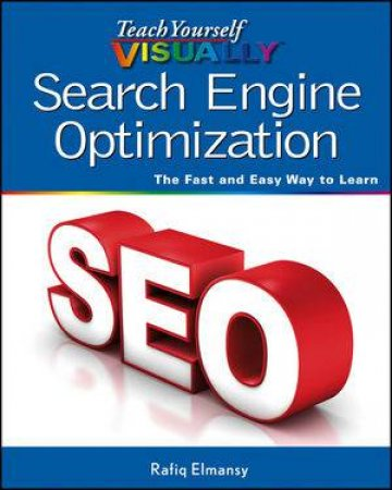Teach Yourself Visually Search Engine Optimization (SEO) by Rafiq Elmansy