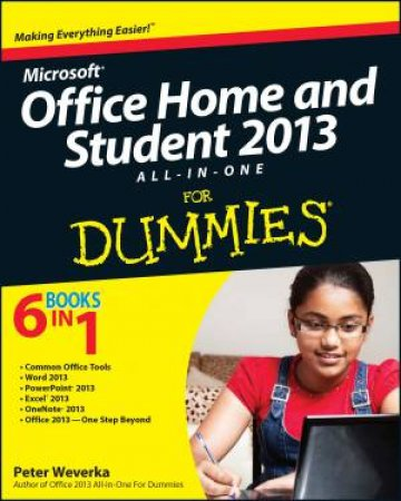 Microsoft Office Home & Student Edition 2013 All-In-One for Dummies by Peter Weverka