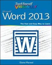 Teach Yourself Visually Word 2013 by Elaine Marmel