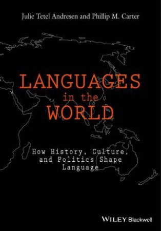 Languages in the World by Julie Tetel Andresen & Phillip M. Carter