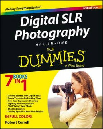 Digital SLR Photography All-In-One for Dummies (2nd Edition)