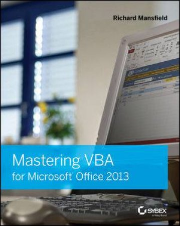 Mastering VBA for Microsoft Office 2013 by Richard Mansfield