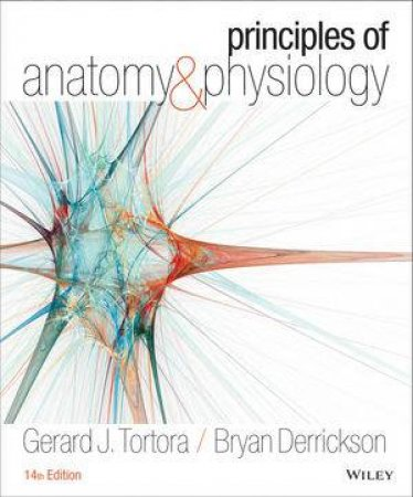 Principles of Anatomy and Physiology 14E by Gerard J. Tortora ...