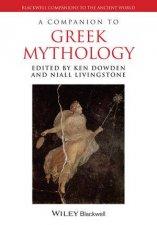 A Companion to Greek Mythology by Various
