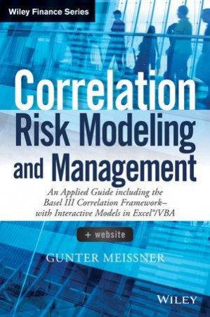 Correlation Risk Modeling and Management by Gunter Meissner
