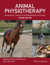 Animal Physiotherapy Assessment Treatment And Rehabilitation Of Animals  2nd Ed