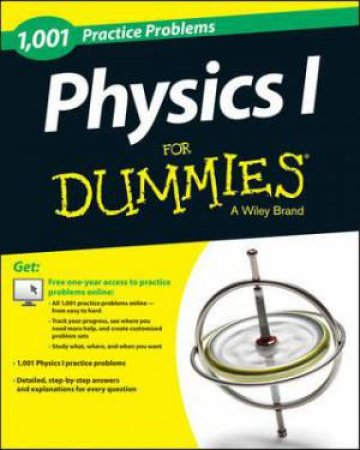 1,001 Physics I Practice Problems for Dummies
