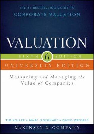 Valuation, University Edition, 6th Ed by McKinsey & Company Inc. & Tim Koller & Marc Goedha