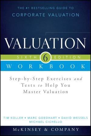 Valuation Workbook, 6th Edition by McKinsey & Company Inc. & Tim Koller & Marc Goedha
