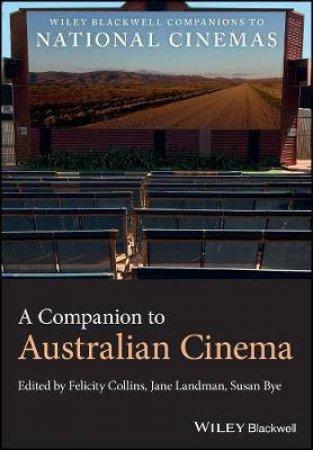 A Companion To Australian Cinema by Various
