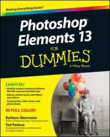 Photoshop Elements 13 for Dummies by Barbara Obermeier and Ted Padova