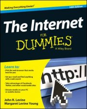 The Internet for Dummies, 14th Edition by John R. Levine & Margaret Levine Young
