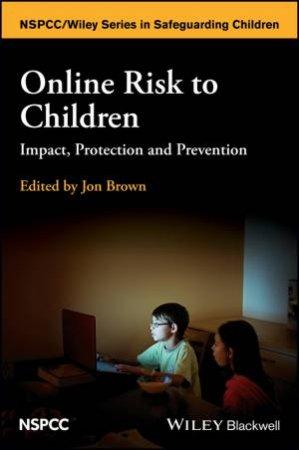 Online Risk To Children by Jon Brown